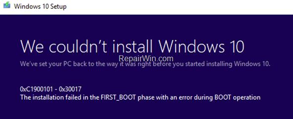 Reparar Error de actualización de Windows 10 0xC1900101 - 0x30017 - La instalación falló en la fase FIRST_BOOT. (Resuelto)