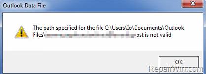 Reparar La ruta especificada para el archivo Outlook.pst no es válida (Resuelto)